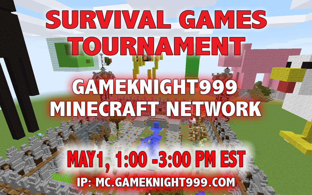 Survival Games Tournament May 1, 1:00 – 3:00 PM EST